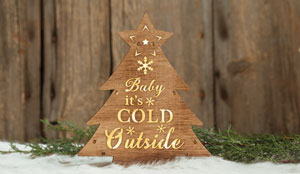 """""""BABY IT'S COLD OUTSIDE"""" LED DECORATIONS"""